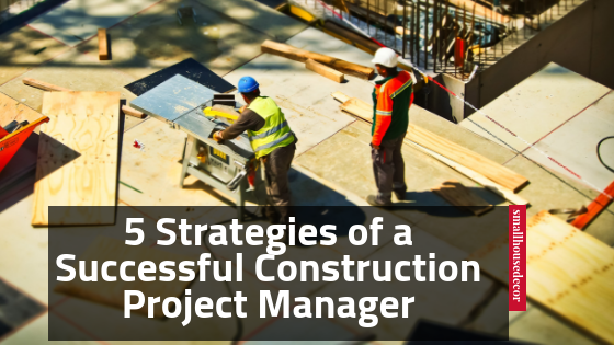 5 Strategies of a Successful Construction Project Manager